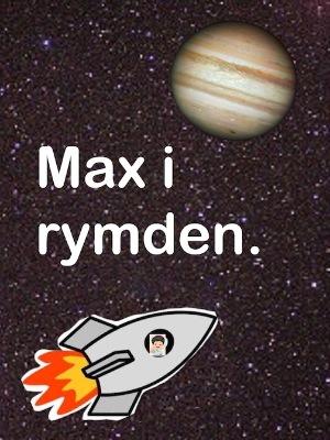Max i rymden.